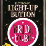 A Bride To be Button Flashing