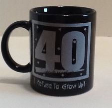 40 Mug I Refuse To Grow
